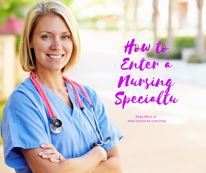 How to Enter a Nursing Specialty
